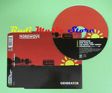 CD Singolo THE HOLLOWAYS GENERATOR 2007 EU TV-6136-2 (S16) no mc lp vhs dvd