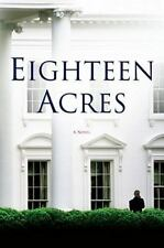 EIGHTEEN ACRES by NICOLE WALLACE--1st Edition/HC/DJ