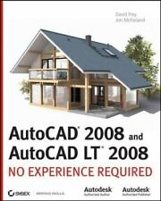 AutoCAD2008 and AutoCAD LT 2008: No Experience Required