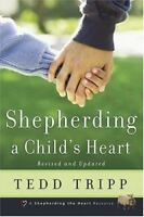 Shepherding a Child's Heart by Theodore A Tripp paperback FREE SHIPPING trip