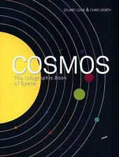Cosmos: The Infographic Book of Space, North, Chris, Lowe, Stuart
