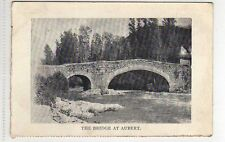 (Lb5166-442)  The Bridge at AUBERT 1906  Used G-VG