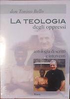 La teologia degli oppressi - Tonino Bello - Manni,2003 - A
