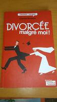 Chantal Bauwens - Divorcée malgré moi !