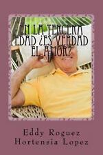 En la Tercera Edad Es Verdad el Amor? by Eddy Roguez and hortensia fernandez...