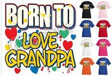 a637cec9a BORN TO LOVE GRANDPA T-shirt Children Kids Unisex Girl Boy Family Funny  KP182
