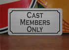 Cast Members Only Metal Sign for amusement park haunted house or carnival