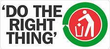 DO THE RIGHT THING STICKER FOR BINS, RECYCLING, LITTERING PREVENTION