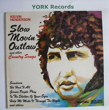 KELVIN HENDERSON - Slow Movin' Outlaw - Excellent Con LP Record Windmill WMD 250