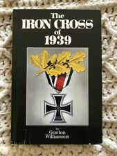 The Iron Cross of 1939 by Gordon Williamson OUT OF PRINT