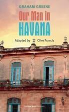 Our Man in Havana (Oberon Modern Plays) Greene, Graham Paperback