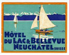ANCIENNE ÉTIQUETTE VALISE HOTEL DU LAC & BELLEVUE NEUFCHATEL, OLD LUGGAGE LABEL