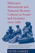 Holocaust Monuments and National Memory: France and Germany since 1989 by Carri