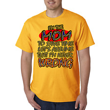 Bayside Made USA T-shirt I'm MOM To Save Time Let's Assume Never Wrong Mother