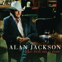 Alan Jackson - Like Red On A Rose (NEW CD)