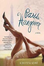 Paris Hangover by Kirsten Lobe (2006, Paperback)