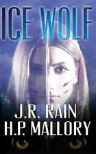 Ice Wolf by J. R. Rain and H. P. Mallory (2016, Paperback)