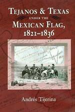 Tejanos and Texas under the Mexican Flag, 1821-1836 (Centennial Series of the As