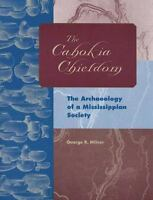Cahokia Chiefdom : The Archaeology of a Mississippian Society