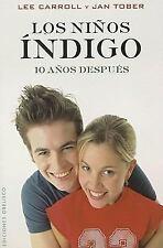 Los ninos indigo. 10 anos despues Coleccion Ninos de la Nueva Era Spanish Edi