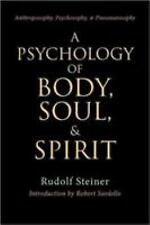 A Psychology of Body, Soul and Spirit by Rudolf Steiner (1999, Paperback)