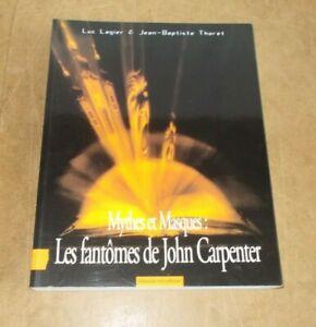 Mythes et Masques LES FANTÔMES DE JOHN CARPENTER - L. LOGIER & J-B THORET - 1998