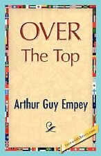 Over the Top by Arthur Guy Empey (2007, Hardcover)
