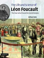 The Life and Science of Léon Foucault: The Man who Proved the Ear-ExLibrary
