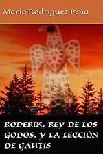 Roderik, Rey de Los Godos, y la Lección de Gautis by Mario Rodríguez Peña...