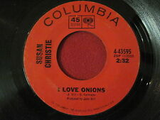 ROCK 45 - SUSAN CHRISTIE - I LOVE ONIONS / TAKE ME AS YOU FIND ME - COLUMBIA