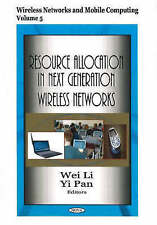 Resource Allocation in Next Generation Wireless Networks (Wireless Networks and