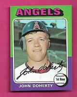 1975 TOPPS # 524 ANGELS JOHN DOHERTY  ROOKIE  NRMT-MT  CARD (INV# A8353)
