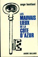 Les mauvais lieux de la Côte d'Azur - Ange Bastiani - Livre - 440908 - 2228259