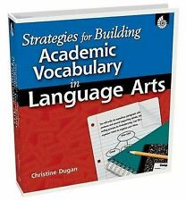 Strategies for Building Academic Vocabulary in Language Arts by Christine Dugan