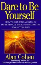 Dare to Be Yourself : How to Quit Being an Extra in Other Peoples Movies and ...