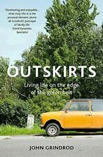 Outskirts Living Life on The Edge of The Green Belt John Grindrod 9781473625044