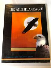 The American Eagle: Photographs by Tom & Pat Leeson 1988 1st Edition