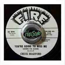 CHUCK BRADFORD 45 RE-YOU'RE GOING TO MISS ME - COOL 60s FIRE R&B MOD LISTEN