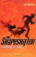 The Shapeshifter 1: Finding the Fox,Ali Sparkes