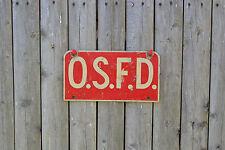 Vintage FIRE DEPT O.S.F.D. Sign Beat Up But