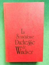 LA SCANDALEUSE DUCHESSE DE WINDSOR CHARLES HIGHAM BIOGRAPHIE WALLIS SIMPSON
