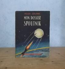U.R.S.S. GUERRE FROIDE ESPACE SATELLITES MON DOSSIER SPOUTNIK YOURI SOURINE 1958