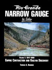 Rio Grande Narrow Gauge In Color - Volume 1: 1947-1959 Empire Contraction