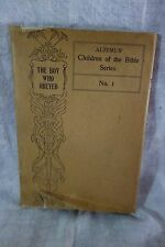 The Boy Who Obeyed-Isaac-Willard-1905-Children of Bible Series-VG-BEAUTIFUL-SALE