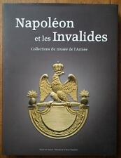 Napoléon et les Invalides; Collections du musee de l'Armee