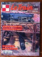 LE TRAIN n°195 du 07/2004; Les trains du Far West/ Retour du Pullman Orient Expr