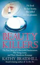 SALE! BEAUTY KILLERS by KATHY BRAIDHILL - TRUE CRIME - SEXUAL SADISM & SEX SLAVE