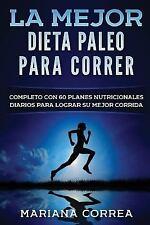 La MEJOR DIETA PALEO para CORRER : COMPLETO con 60 PLANES NUTRICIONALES...