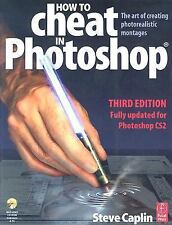 How to Cheat in Photoshop : The Art of Creating Photorealistic Montages by Stev…