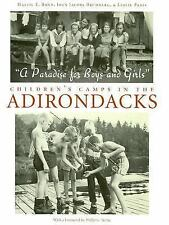 A Paradise for Boys and Girls: Children's Camps in the Adirondacks (Hardback or